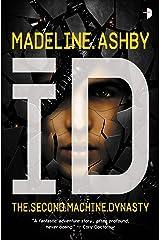 iD: The Machine Dynasty, Book II Kindle Edition