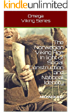 The Norwegian Viking Age In light of Social Construction and National Identity: ARCHAEOLOGY (Omega Viking Series Book 2) (English Edition)