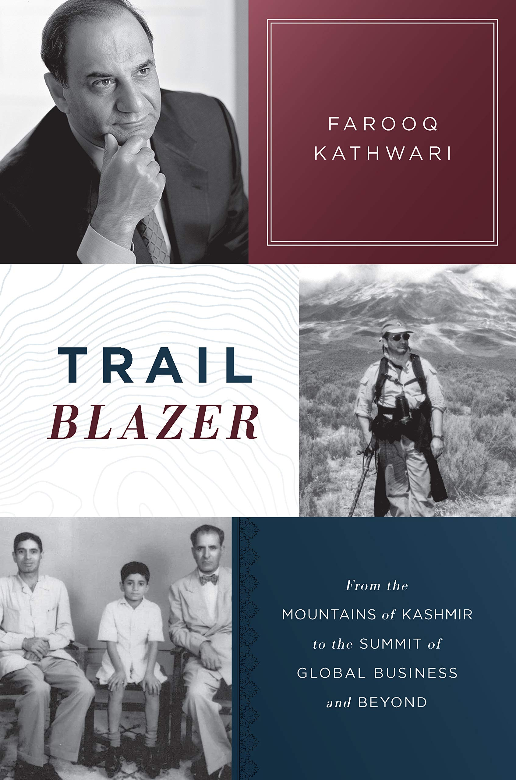 Trailblazer: From the Mountains of Kashmir to the Summit of Global Business and Beyond by Greenleaf Book Group Llc