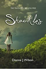 Shackles: The truth will set you free Kindle Edition