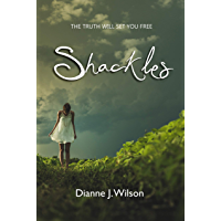 Shackles: The truth will set you free (English Edition)