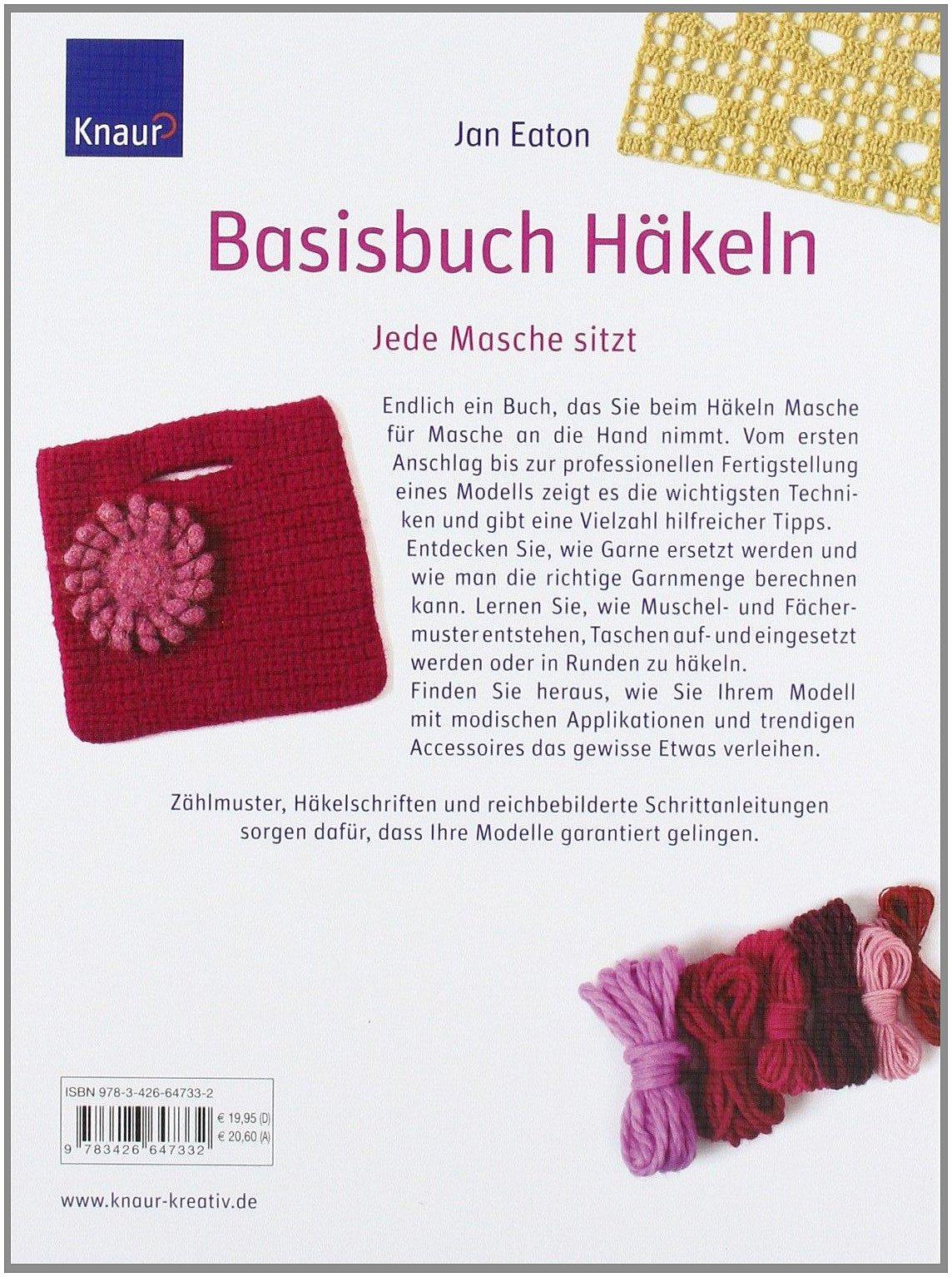Basisbuch Häkeln: Grundlagen, Tipps und Techniken für makellose ...