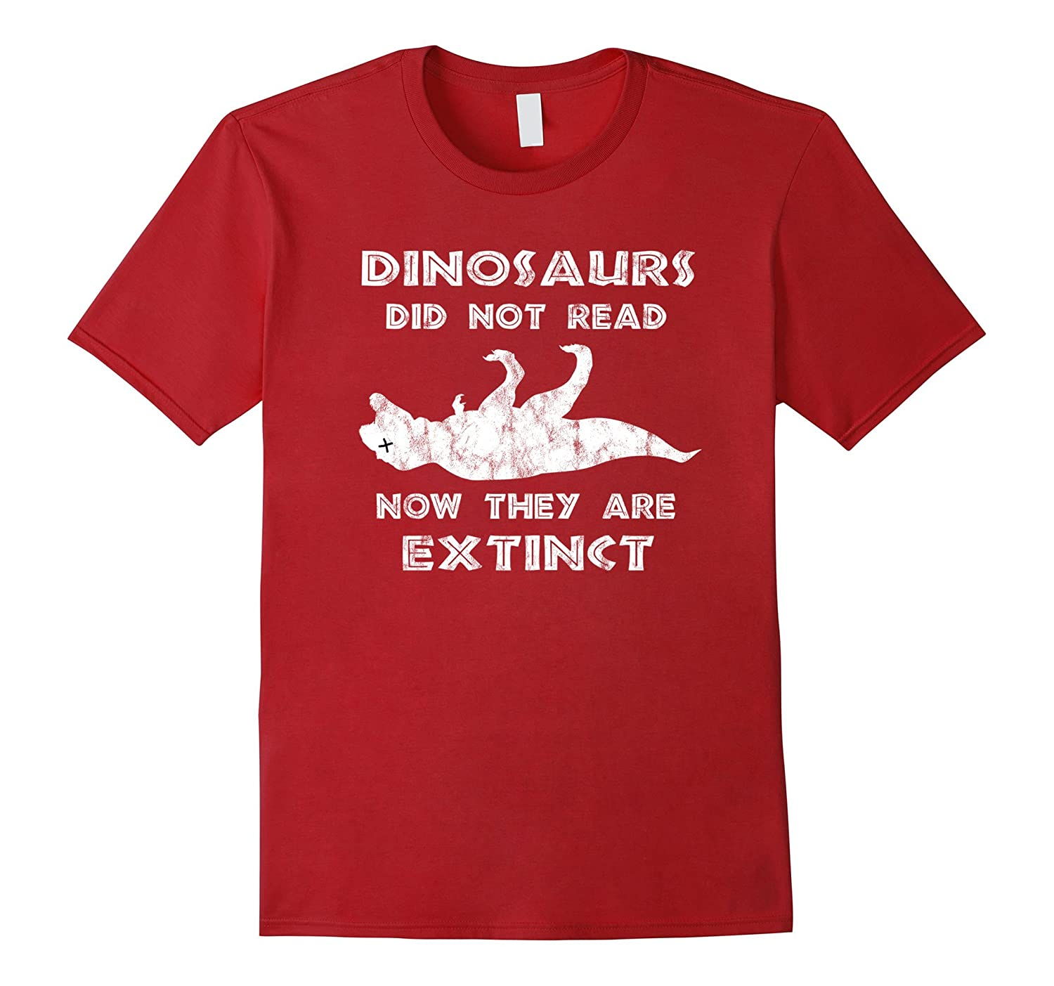 Dinosaurs Did Not Read T-Shirt -Funny I Love To Read Shirts