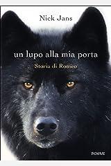 Un lupo alla mia porta. Storia di Romeo Paperback