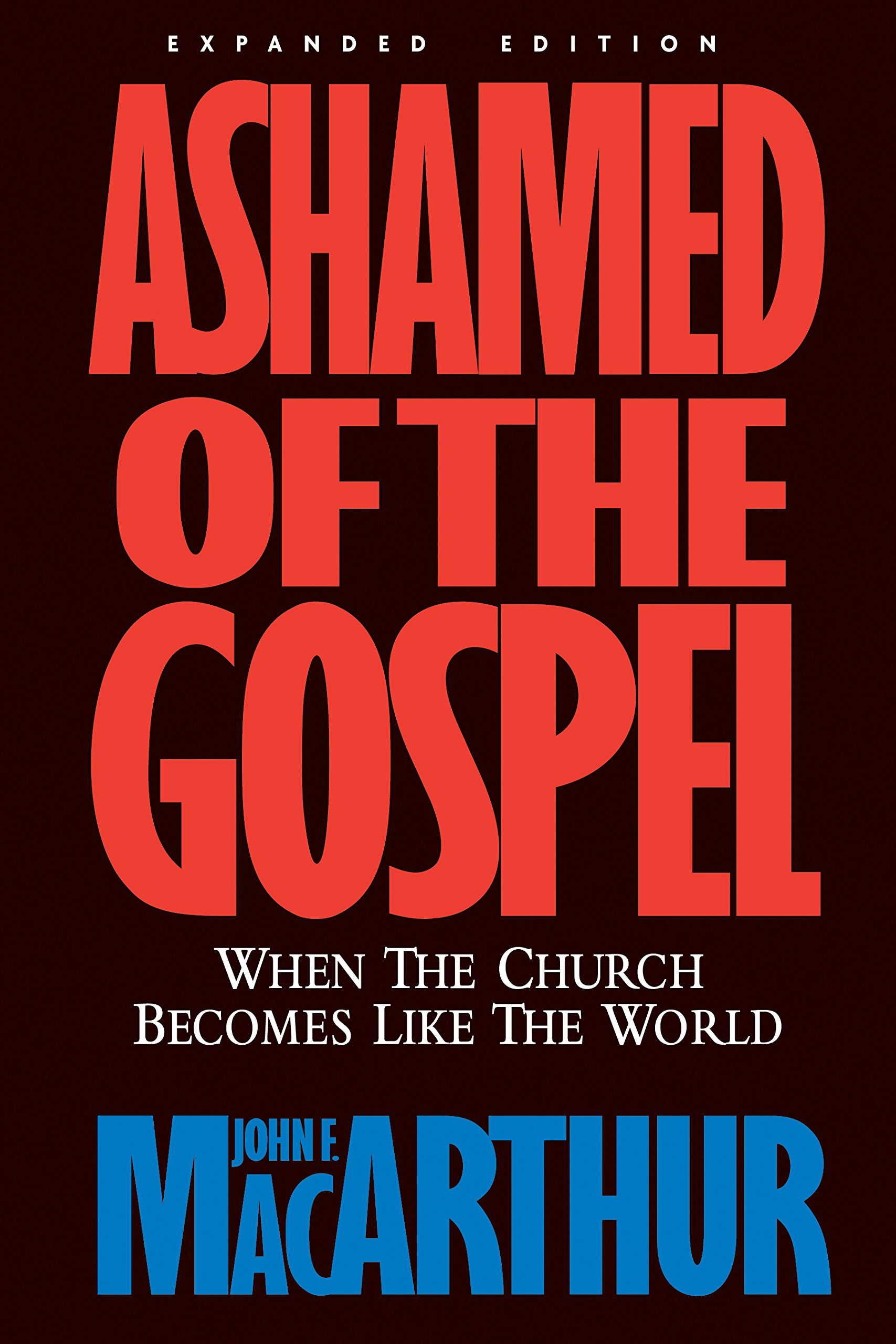 Download Ashamed of the Gospel: When the Church Becomes Like the World pdf