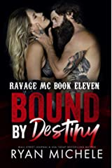 Bound by Destiny (Ravage MC Bound Series Book Five): A Motorcycle Club Romance (Ravage #10) Kindle Edition