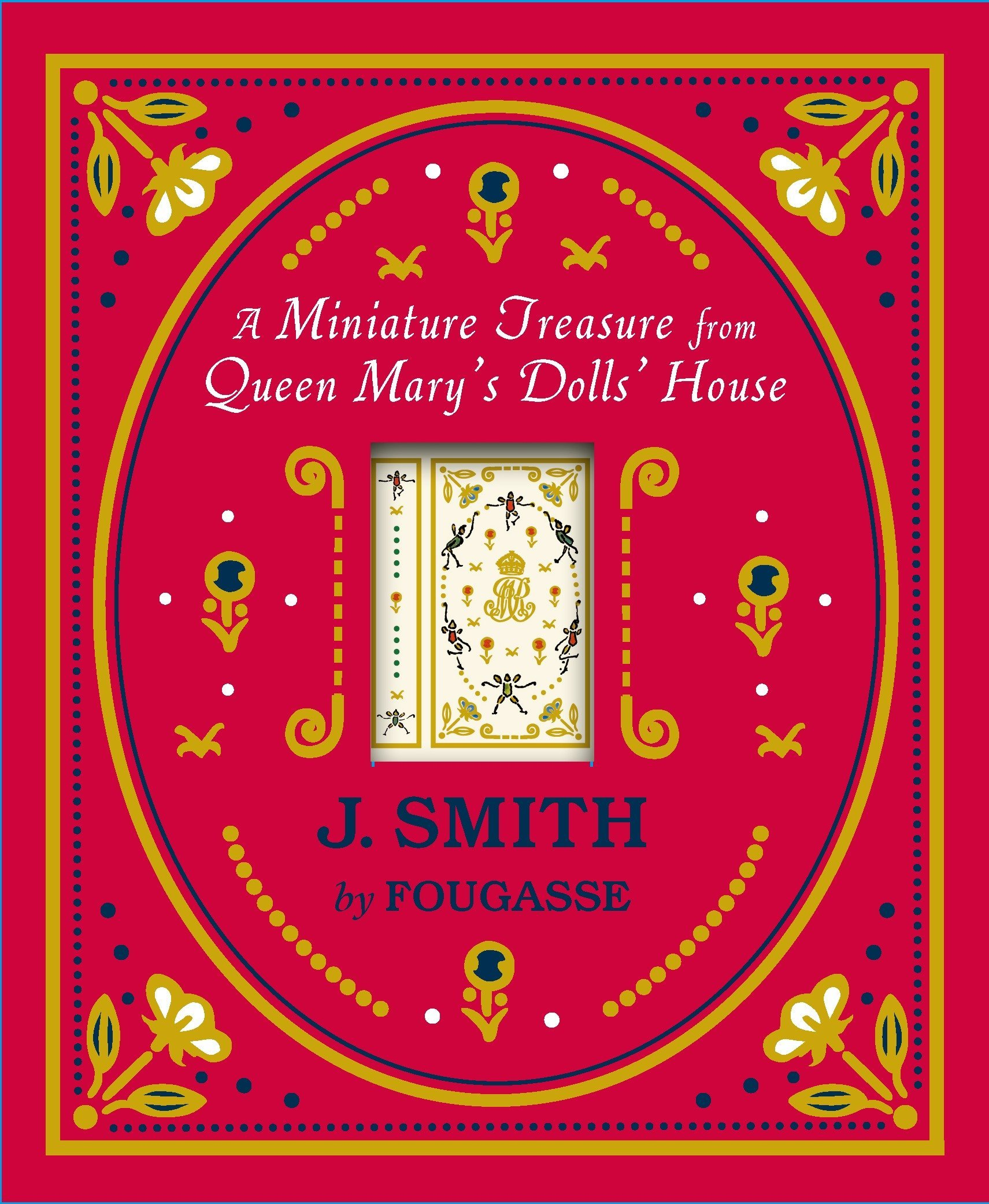 Download J. Smith by Fougasse Miniature Queen Mary's Dollhouse Facsimile Book ebook