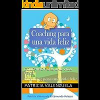 Coaching para una vida feliz: Coaching para una vida feliz