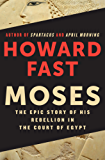 Moses: The Epic Story of His Rebellion in the Court of Egypt (English Edition)
