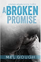A Broken Promise: A hurt/comfort MM romance (Loving Again Book 3) Kindle Edition
