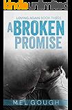 A Broken Promise (Loving Again Book 3)
