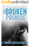 A Broken Promise: A hurt/comfort MM romance (Loving Again Book 3)