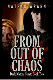 From Out Of Chaos (Dark Matter Heart Vampire Book 2)