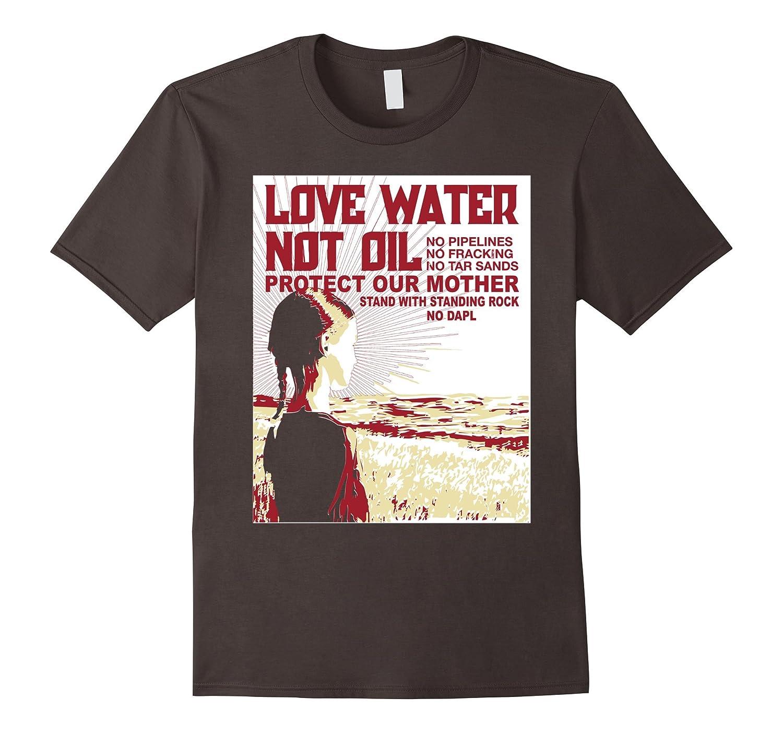 Love Water Not Oil Nodapl No Pipeline T Shirt-RT