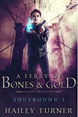 A Ferry of Bones & Gold (Soulbound Book 1) Kindle Edition