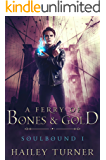 A Ferry of Bones & Gold (Soulbound Book 1)