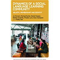 Dynamics of a Social Language Learning Community: Beliefs, Membership and Identity (Psychology of Language Learning and…