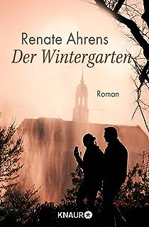 Der Wintergarten: Roman
