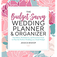 The Budget-Savvy Wedding Planner & Organizer: Checklists, Worksheets, and Essential Tools to Plan the Perfect Wedding on…