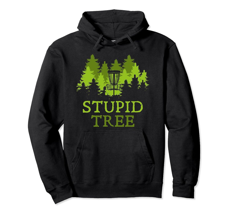 8eed7cad01 Funny Disc Golf Player Gift Stupid Tree Disc Golf Hoodie-TH - TEEHELEN