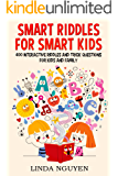 Smart riddles for smart kids: 400 interactive riddles and trick questions for kids and family