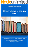 How To Read A Book A Day: The Ultimate Guide To Quickly Absorbing And Retaining Information