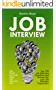 Job Interview: Top 100 Job Interview Questions and Answers for your Job Interview Preparation; Get Hired Fast with these Job Interview Tips (English Edition)
