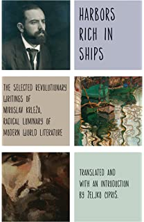 On the edge of reason revived modern classic miroslav krleza harbors rich with ships the selected revolutionary writings of miroslav krlea radical luminary of fandeluxe Image collections