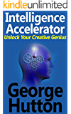 Intelligence Accelerator: Unlock Your Creative Genius