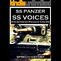 SS Panzer SS Voices - Eyewitness Panzer Crews - From Barbarossa to Berlin