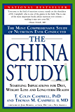 The China Study: The Most Comprehensive Study of Nutrition Ever Conducted and the Startling Implications for Diet, Weight Loss and Long-Term Health