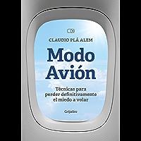 Modo avión: Técnicas para perder definitivamente el miedo a volar (Spanish Edition)