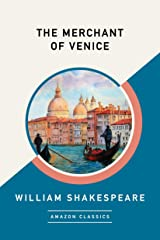 The Merchant of Venice (AmazonClassics Edition) Kindle Edition