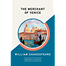 The Merchant of Venice (AmazonClassics Edition) (English Edition)