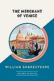 The Merchant of Venice (AmazonClassics Edition)