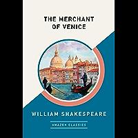 The Merchant of Venice (AmazonClassics Edition) (English Edition)