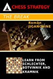 The Break - Learn From Schlechter, Botvinnik and Kramnik