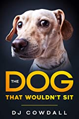 The Dog That Wouldn't Sit (English Edition) eBook Kindle