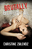 Brutally Beautiful (The Beautiful Series Book 1)