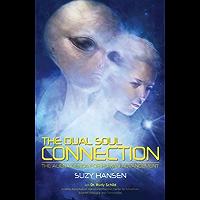 The Dual Soul Connection: The Alien Agenda for Human Advancement
