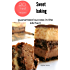 Sweet baking  20 tried recipes: Cakes, muffins, pancakes, baklava, vareniki. Your success in the kitchen!