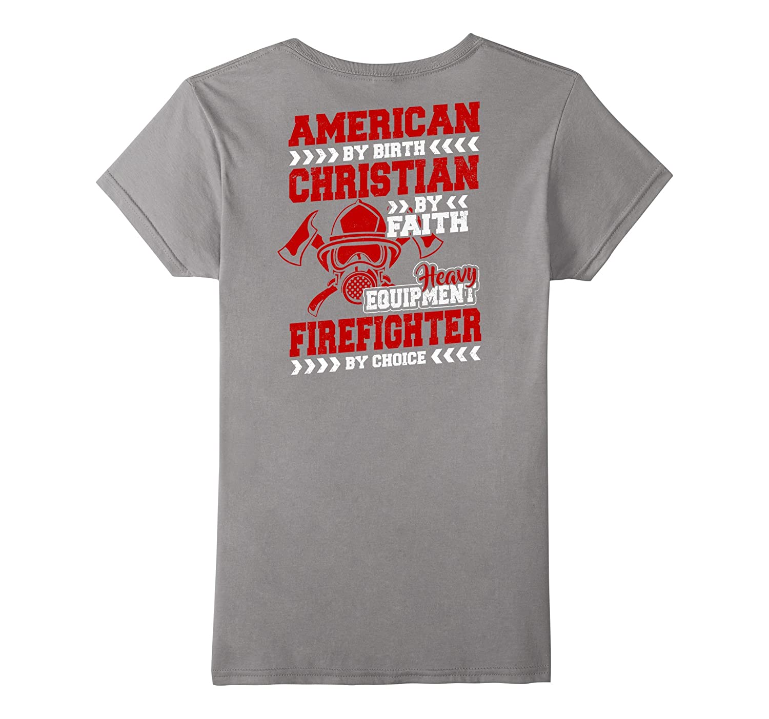 American By Birth Firefighter De By Choice T-shirt Back Side