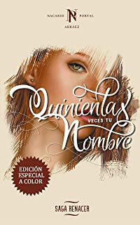 Quinientas Veces Tu Nombre (Saga Renacer volume 1) (Edición a color) (