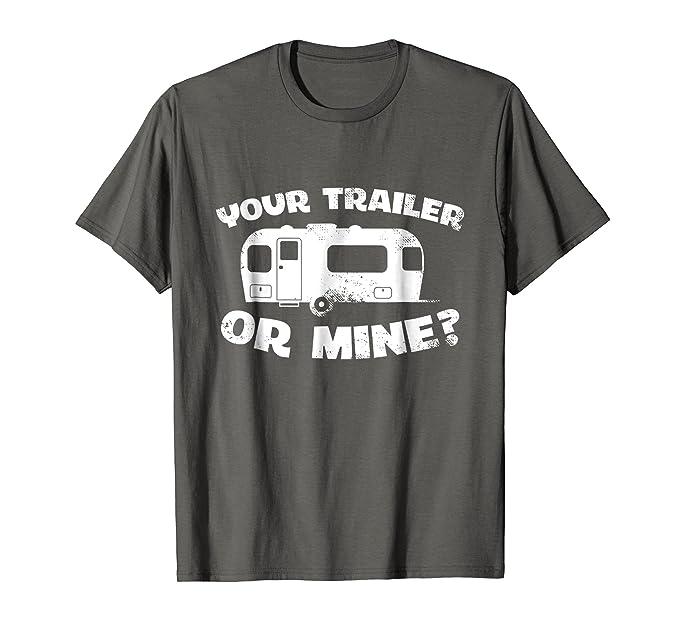 9b812bb2f8 Mens Your Trailer Or Mine? Funny Redneck Mobile Home Park T Shirt 2XL  Asphalt