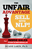 The Unfair Advantage: Sell with NLP! for INSIDE SALES Professionals