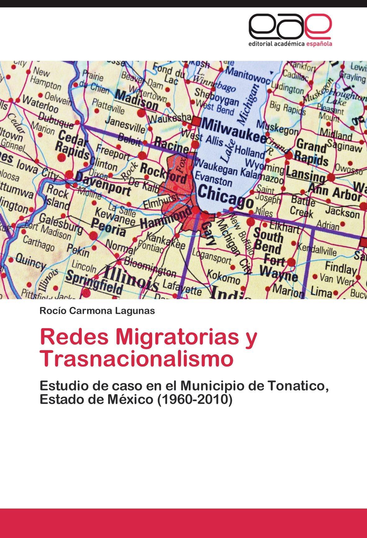 Download Redes Migratorias y Trasnacionalismo: Estudio de caso en el Municipio de Tonatico, Estado de México (1960-2010) (Spanish Edition) ebook
