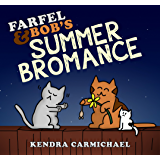 Farfel and Bob's Summer Bromance (Bromance Cats Book 1)