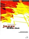Jazz on! Bach: Eight Bach Classics for Piano and Eight Jazz Piano Interpretations. Klavier.  Ausgabe mit CD