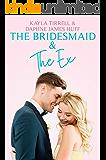 The Bridesmaid & The Ex (Wedding Games Book 2)