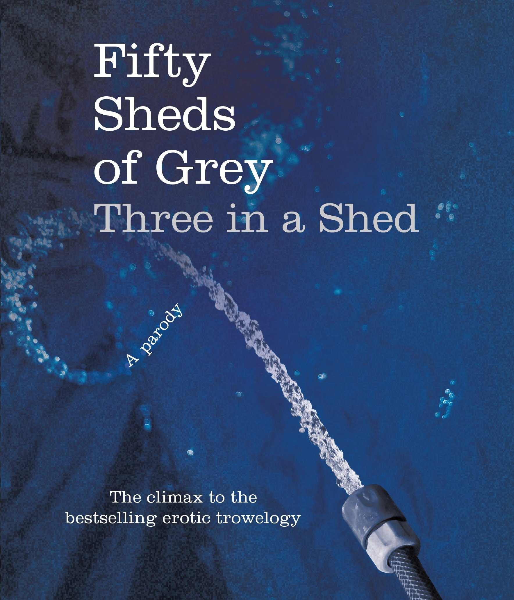 Download Fifty Sheds of Grey: Three in a Shed: A Parody pdf